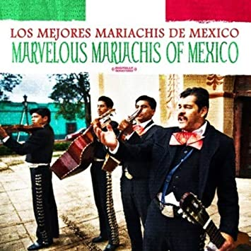 Marvelous Mariachis of Mexico Original recording remastered, Import