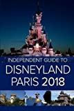 The Independent Guide to Disneyland Paris (2018)