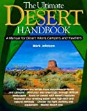 The Ultimate Desert Handbook : A Manual for Desert Hikers, Campers and Travelers