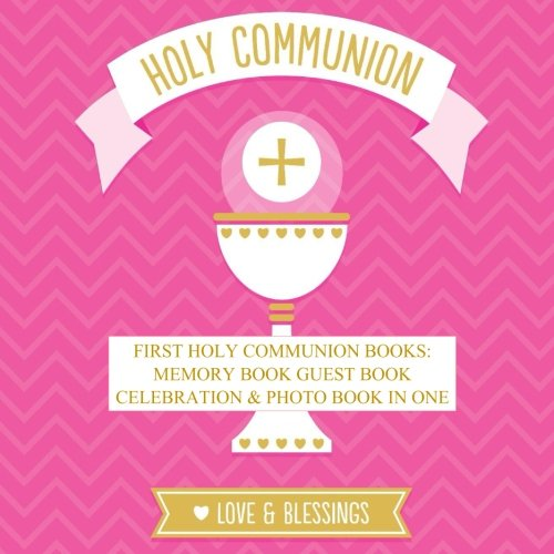 Holy Book Communion First (First Holy Communion Books: Memory Book Guest Book Celebration & Photo Book in One First Holy Communion Gifts for Girls in all Departments First ... in all departmetns for Girls in All Dept)