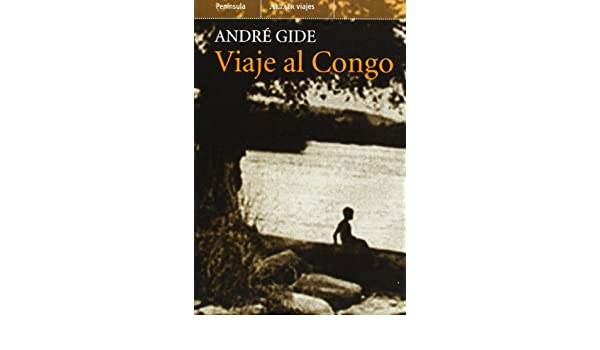 Viaje al Congo/ Journey to the Congo (Altair Viajes) (Spanish Edition): Andre Gide: 9788483076255: Amazon.com: Books