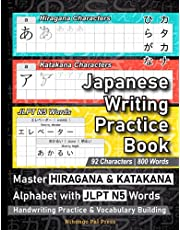 Japanese Writing Practice Book: Master HIRAGANA & KATAKANA Alphabet with JLPT N5 Words - Powerful Handwriting Practice & Vocabulary Building Workbook for Beginners to Learn Japanese Characters & Words