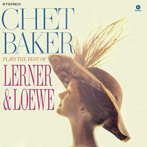 Plays the Best of Lerner & Loewe (Chet Baker Plays The Best Of Lerner And Loewe)