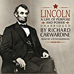 Lincoln: A Life of Purpose and Power | Richard Carwardine