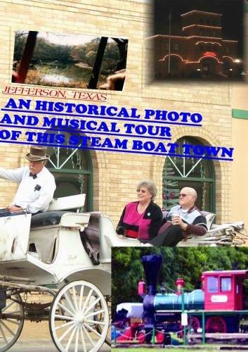 Jefferson, Tx. A Photo Historical Tour