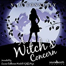 A Witch's Concern: A Witch's Path, Book 4 Audiobook by N. E. Conneely Narrated by N. E. Conneely, Laurie Catherine Winkel