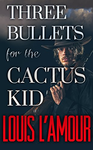 Three Bullets for the Cactus Kid