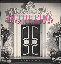 Book In the Pink: Dorothy Draper: America's Most Fabulous Decorator