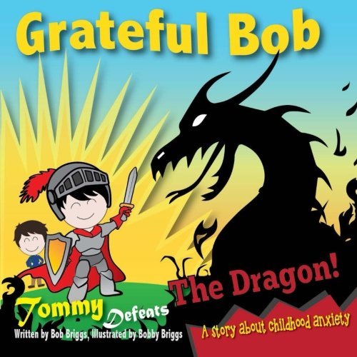 Grateful Bob: Tommy Defeats the Dragon (Volume 2)