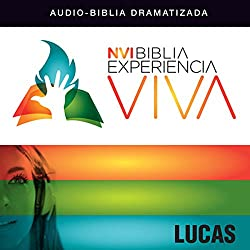 Experiencia Viva: Lucas [Luke: The Bible Experience]