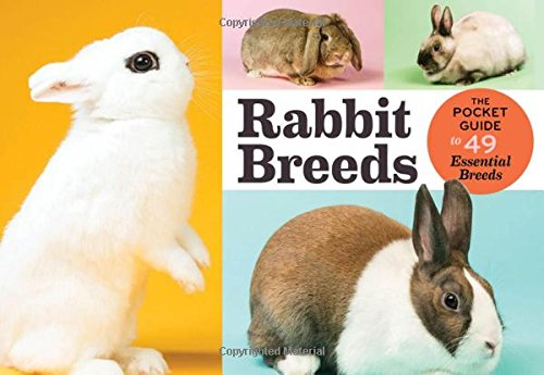 Rabbit Breeds: The Pocket Guide to 49 Essential Breeds