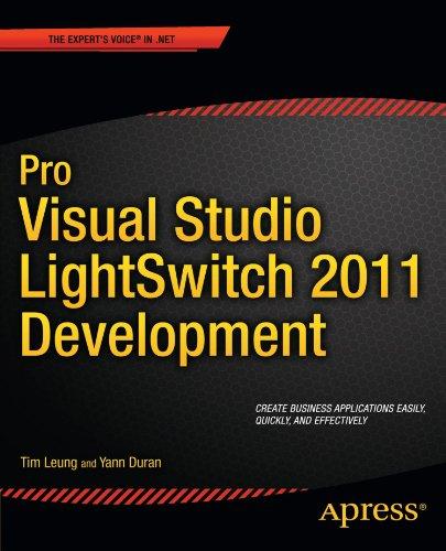 Pro Visual Studio LightSwitch 2011 Development by Tim Leung , Yann Duran, Publisher : Apress