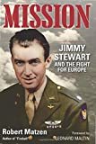 img - for Mission: Jimmy Stewart and the Fight for Europe book / textbook / text book