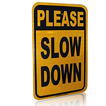 "PLEASE SLOW DOWN Highly Reflective Sign, Aluminum 12"" x 18"" Perfect for Neighbourhoods, Driveways, School Zones, Roads, High Traffic Areas, Slippery Roads - Long Lasting and"