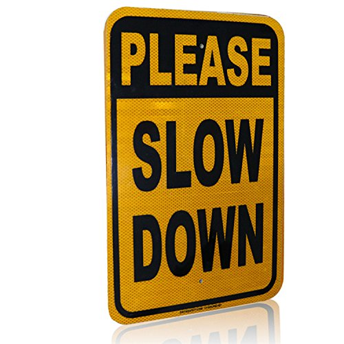 The Sign Guys PLEASE SLOW DOWN Highly Reflective Sign, Aluminum 12