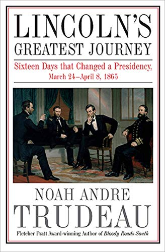 Lincoln's Greatest Journey: Sixteen Days that Changed a Presidency, March 24-April 8, 1865 (Ovale Shop)