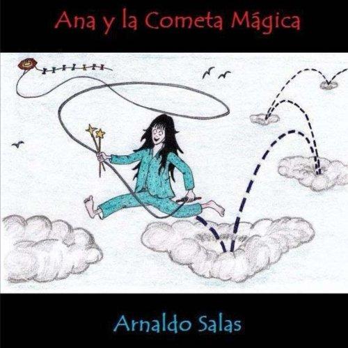 Ana y la Cometa Mágica (Spanish Edition): Sr Arnaldo Salas ...