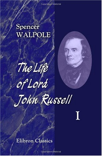 Read Online The Life of Lord John Russell: Volume 1 pdf