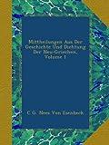 img - for Mittheilungen Aus Der Geschichte Und Dichtung Der Neu-Griechen, Volume 1 (German Edition) book / textbook / text book