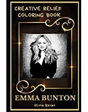 Emma Bunton Creative Relief Coloring Book: Powerful Motivation and Success, Calm Mindset and Peace Relaxing Coloring Book for Adults