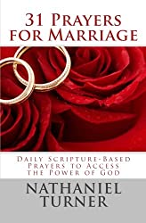 31 Prayers for Marriage: Daily Scripture-Based Prayers to Access the Power of God