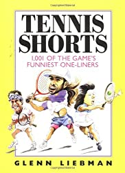 Tennis Shorts: 1001 of the Game's Funniest One-liners
