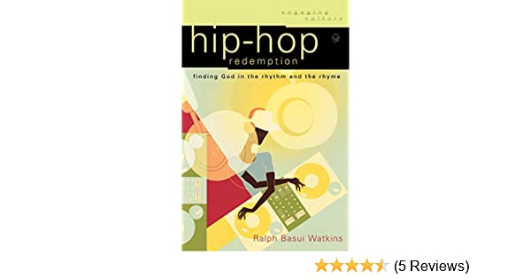 hip hop redemption engaging culture johnston robert watkins ralph basui dyrness william