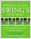 Finally, the Golf Swing's Simple Secret, J. F. Tamayo, 0615374875