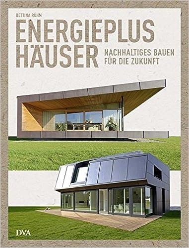 Energieplushäuser: Nachhaltiges Bauen für die Zukunft: Amazon.de ...