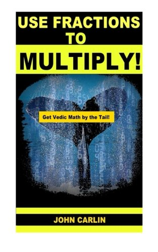 Use Fractions To Multiply   Vedic Mental Math  Get Vedic Math By The Tail Band 1