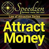 Attract Money: Subliminal Hypnosis with Binaural Beats: more info