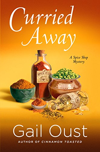 Curried Away: A Spice Shop Mystery (Spice Shop Mystery Series)