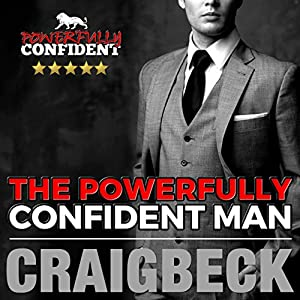The Powerfully Confident Man Hörbuch