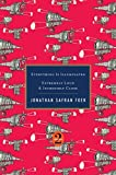 img - for Everything Is Illuminated / Extremely Loud & Incredibly Close by Jonathan Safran Foer (2010-11-15) book / textbook / text book