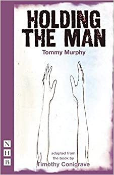 Holding the Man (NHB Modern Plays)