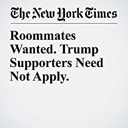 Roommates Wanted. Trump Supporters Need Not Apply.