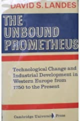 The Unbound Prometheus: Technical Change and Industrial Development in Western Europe from 1750 to Present Hardcover
