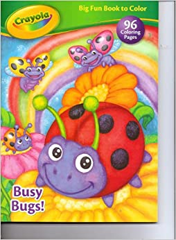 Crayola Big Fun Book to Color ~ Busy Bugs