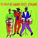 salsa en grande - La salsa des grands succès africains