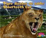 Tigre dientes de sable / Sabertooth Cat (Dinosaurios y animales prehistoricos/Dinosaurs and Prehistoric Animals) (Multilingual Edition)
