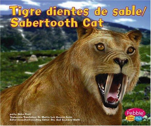Tigre dientes de sable / Sabertooth Cat (Dinosaurios y animales prehistoricos/Dinosaurs and Prehistoric Animals) (Multilingual Edition) by Brand: Capstone Press