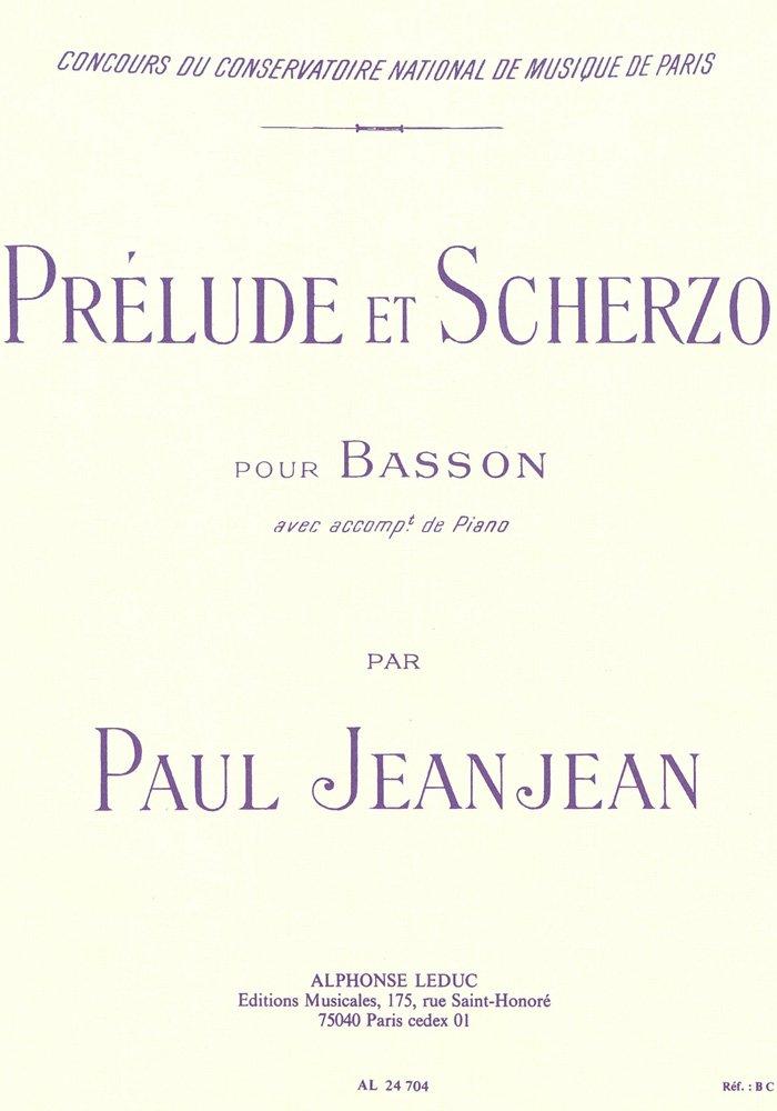 PRELUDE ET SCHERZO BASSON ET PIANO Broché – 9 novembre 2005 JEANJEAN Editions Leduc B000ZG7A1Q AL24704