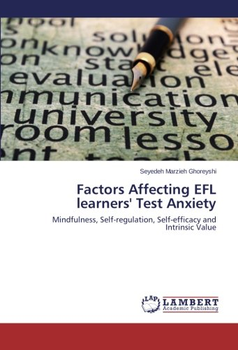 Factors Affecting EFL learners' Test Anxiety: Mindfulness, Self-regulation, Self-efficacy and Intrinsic Value pdf epub