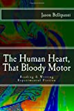 The Human Heart, That Bloody Motor, Jason Bellipanni, 1468192590