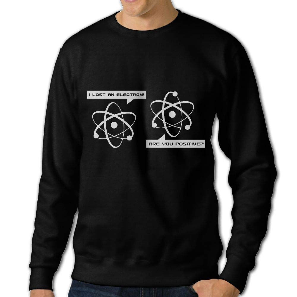 I Lost an Electron are You Positive Adult Mens Casual Long Sleeve Hoody T-Shirts