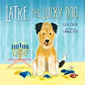 Latke, the Lucky Dog Audiobook by Ellen Fischer Narrated by Kirby Heyborne