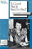 """Image of """"A Good Man is Hard to Find"""": Flannery O'Connor (Women Writers: Texts and Contexts)"""