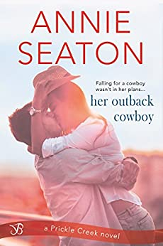 Her Outback Cowboy (Prickle Creek) by [Seaton, Annie]