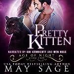 Pretty Kitten: Age of Night, Book 2   May Sage