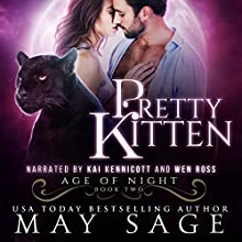 Pretty Kitten: Age of Night, Book 2 Audiobook by May Sage Narrated by Kai Kennicott, Wen Ross